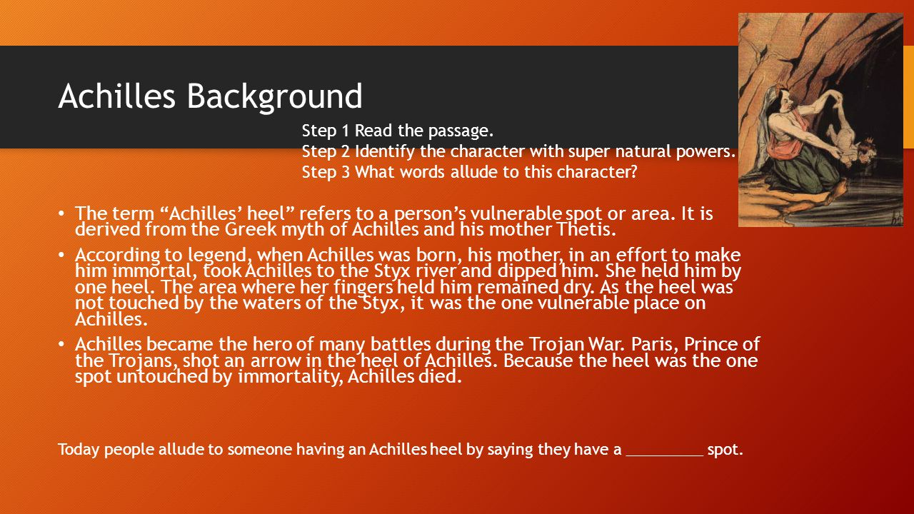 Achilles Background Step 1 Read the passage. Step 2 Identify the character with super natural powers.
