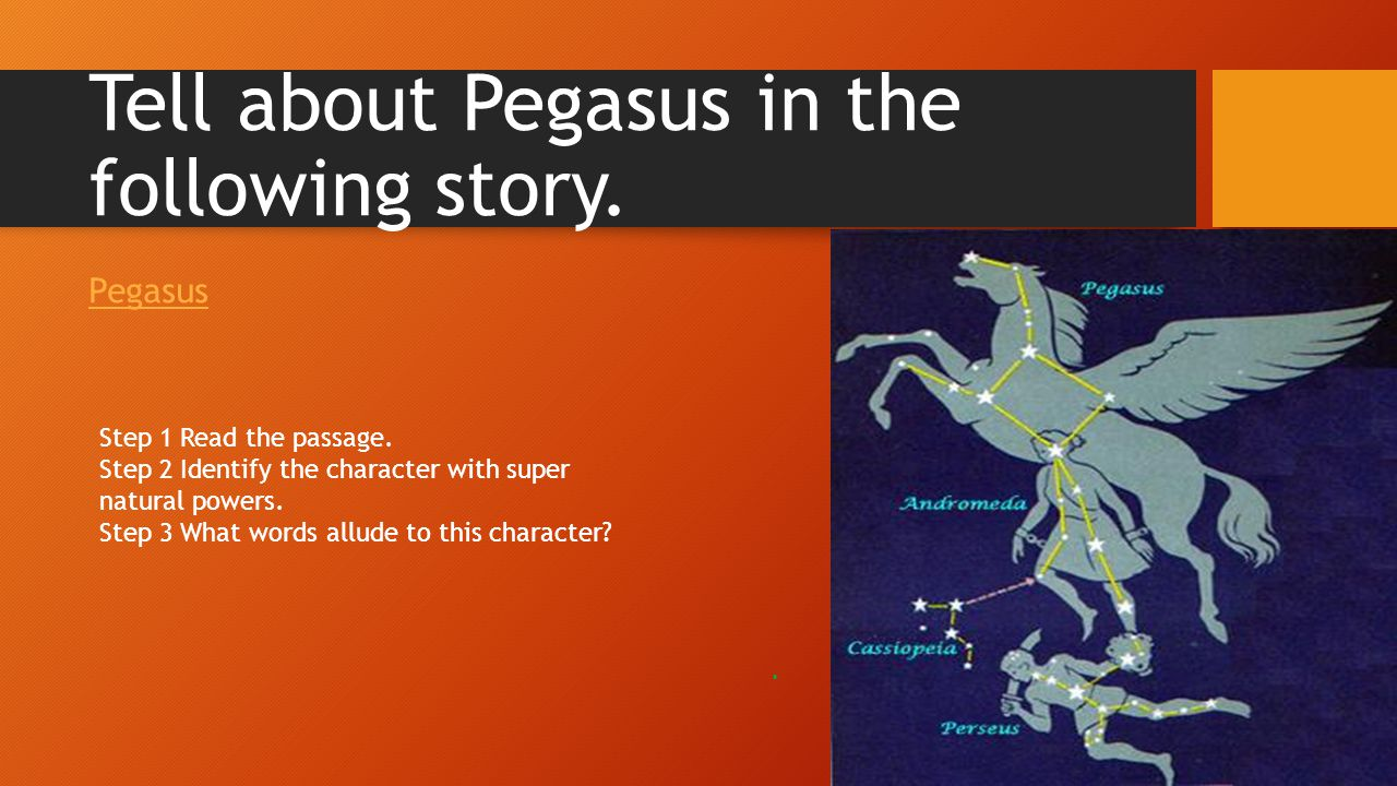 Tell about Pegasus in the following story.