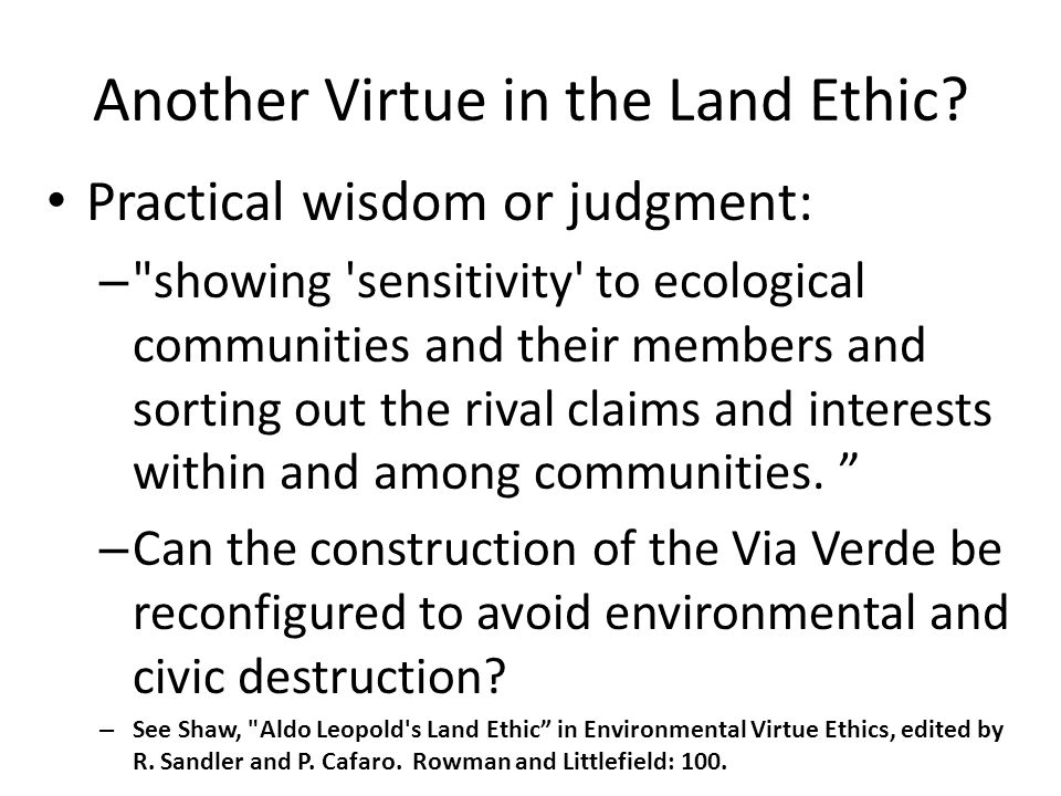 Another Virtue in the Land Ethic