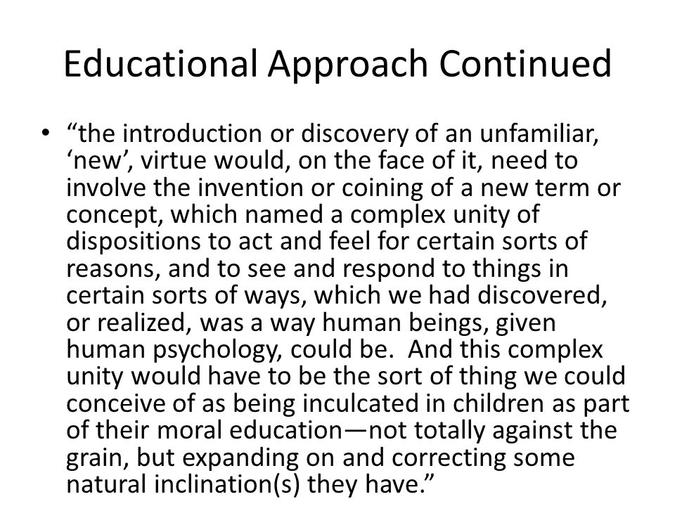 Educational Approach Continued
