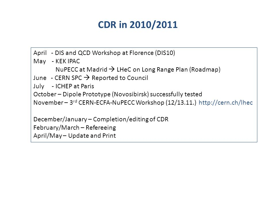 CDR in 2010/2011 April - DIS and QCD Workshop at Florence (DIS10)