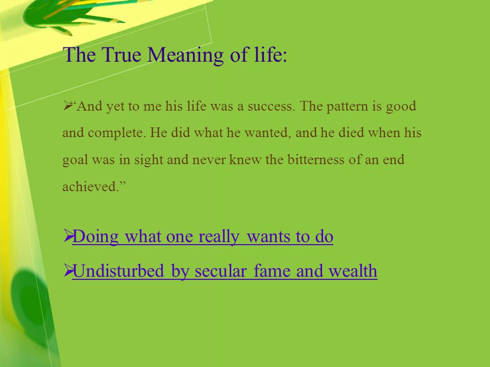 The True Meaning of life: