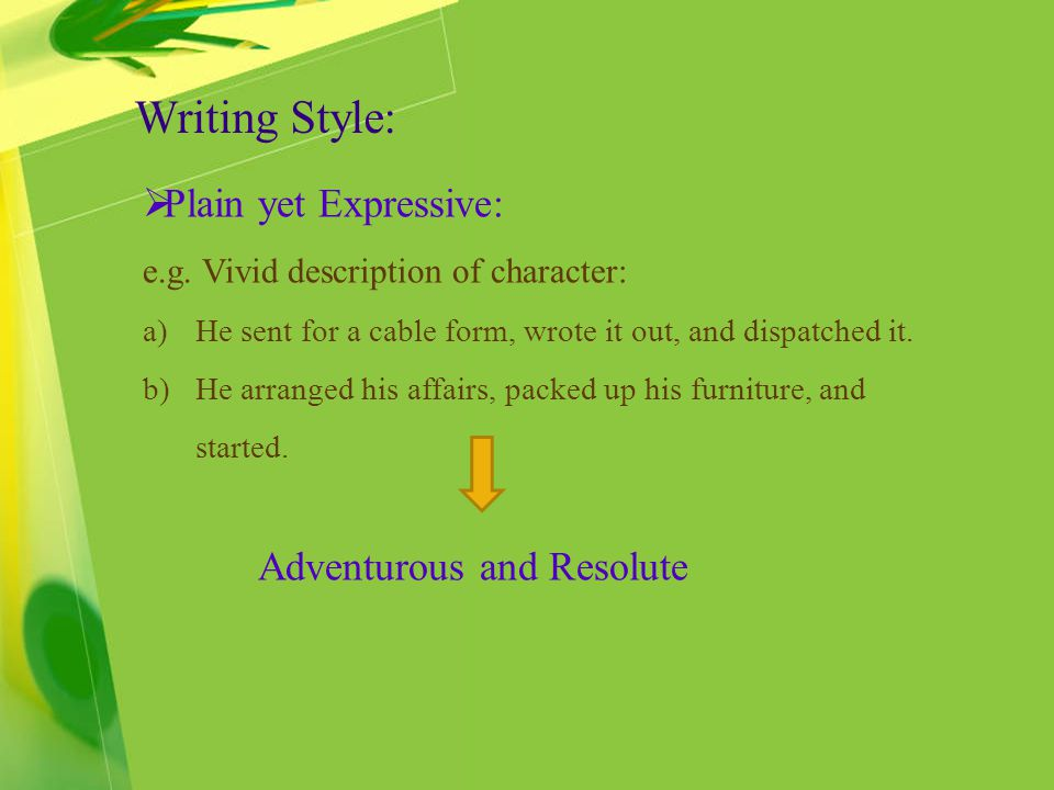 Writing Style: Plain yet Expressive: Adventurous and Resolute