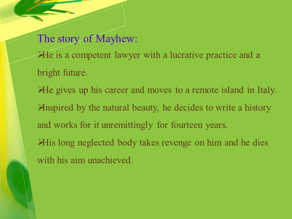 The story of Mayhew: He is a competent lawyer with a lucrative practice and a bright future.
