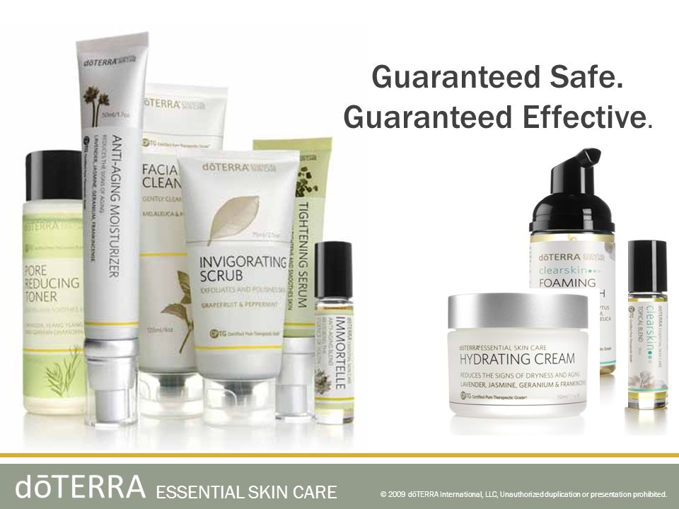 Guaranteed Safe. Guaranteed Effective. ESSENTIAL SKIN CARE