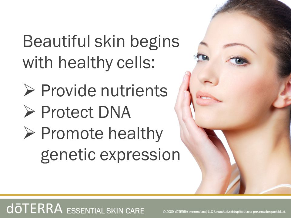 Beautiful skin begins with healthy cells: Provide nutrients