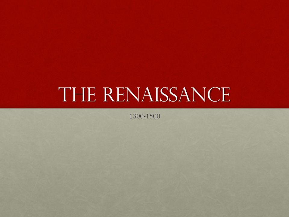 The Renaissance 1300-1500