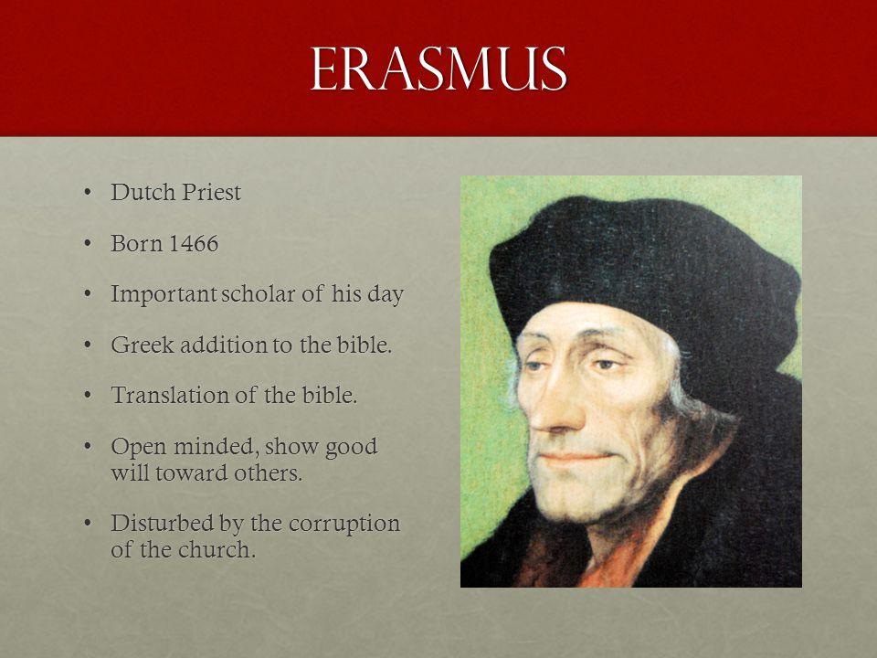 Erasmus Dutch Priest Born 1466 Important scholar of his day