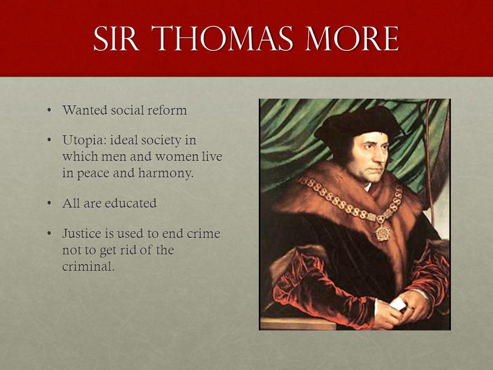 Sir Thomas More Wanted social reform