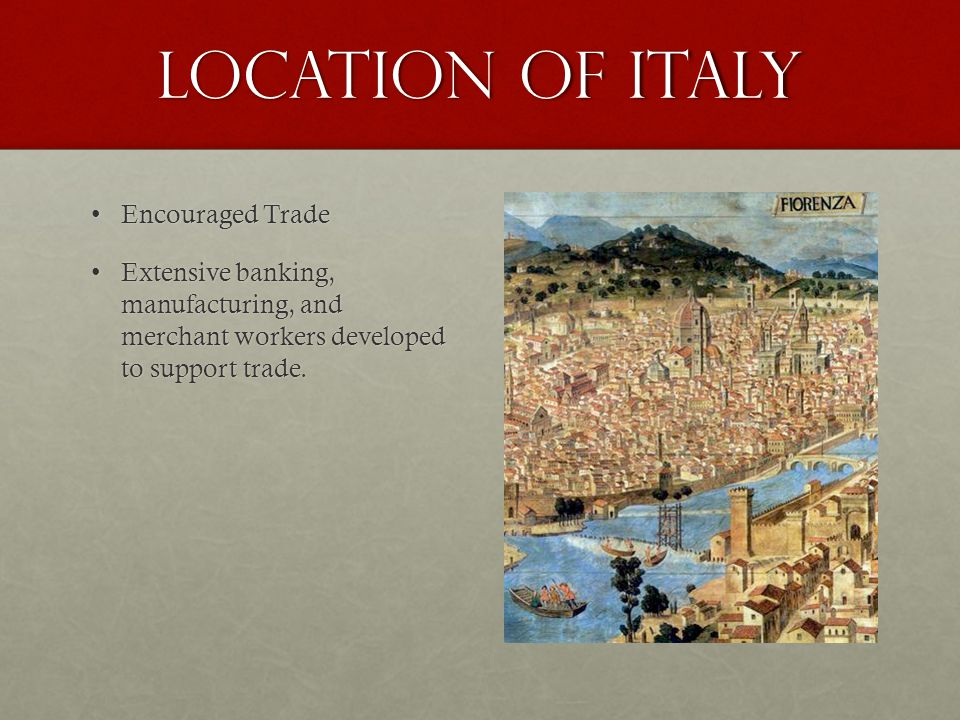 Location of Italy Encouraged Trade