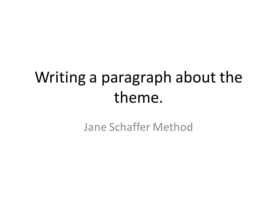 Writing a paragraph about the theme.