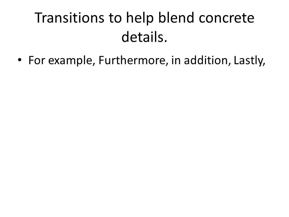 Transitions to help blend concrete details.