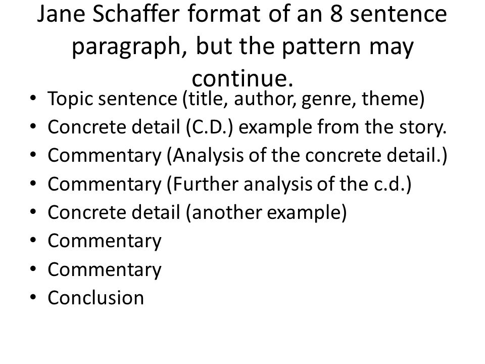 Jane Schaffer format of an 8 sentence paragraph, but the pattern may continue.