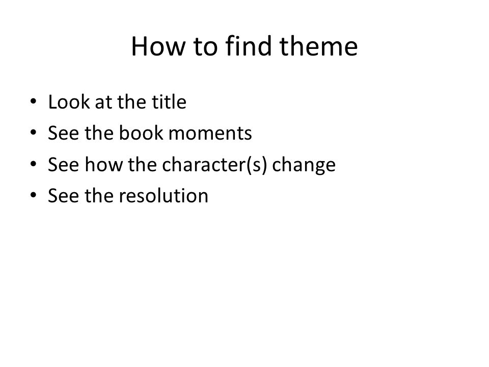 How to find theme Look at the title See the book moments