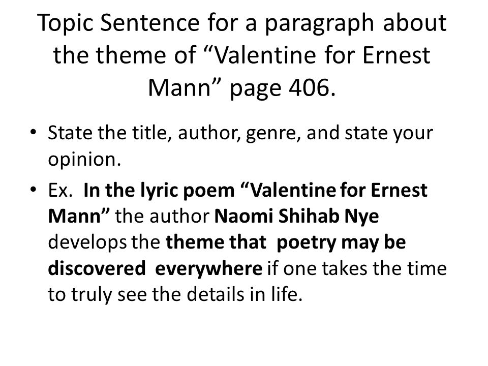 Topic Sentence for a paragraph about the theme of Valentine for Ernest Mann page 406.