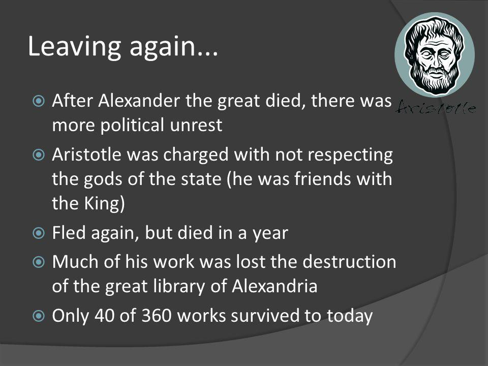 Leaving again... After Alexander the great died, there was more political unrest.