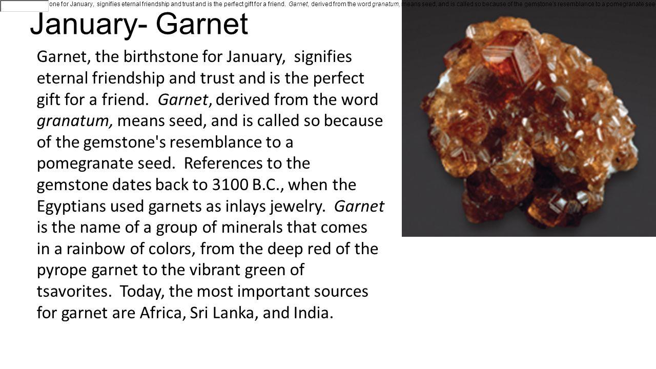 January- Garnet Garnet.