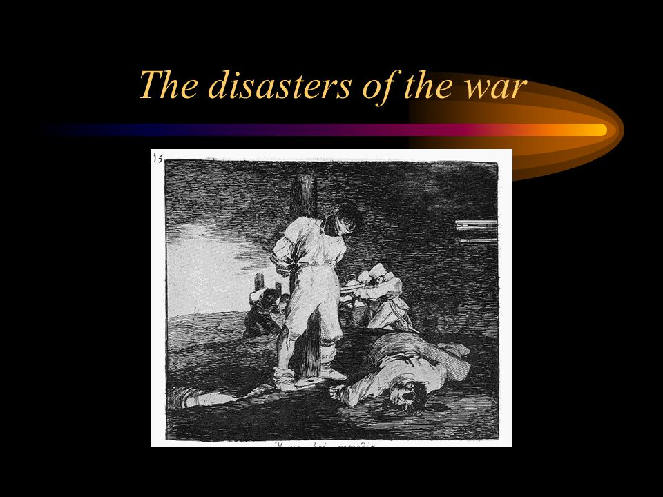 The disasters of the war