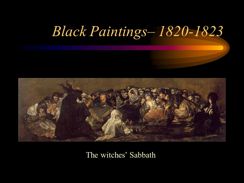 Black Paintings– 1820-1823 The witches' Sabbath