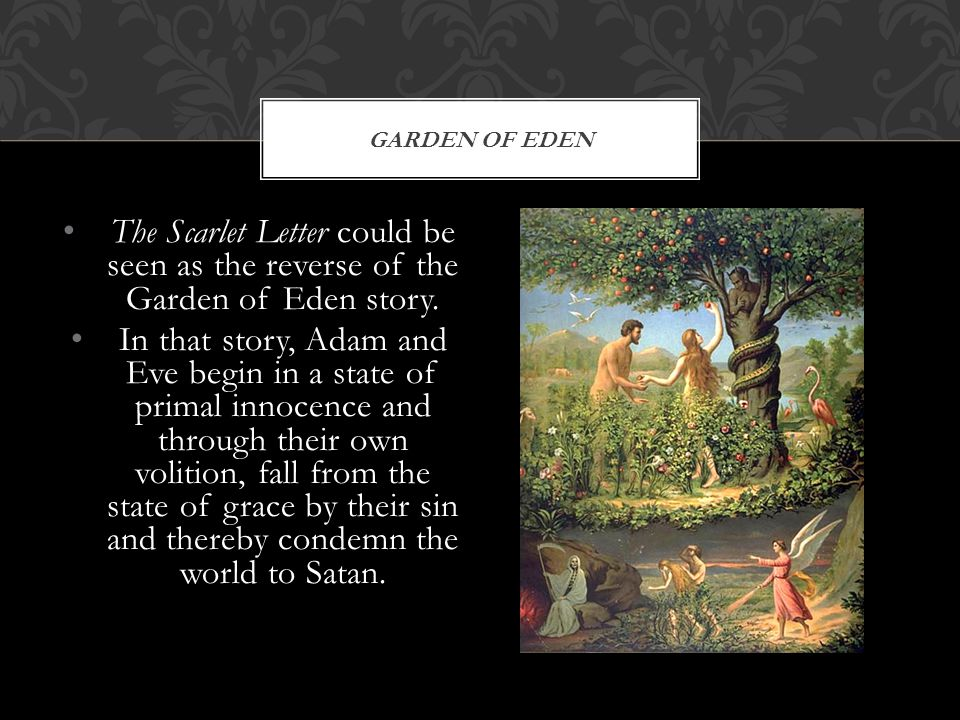 garden of eden The Scarlet Letter could be seen as the reverse of the Garden of Eden story.