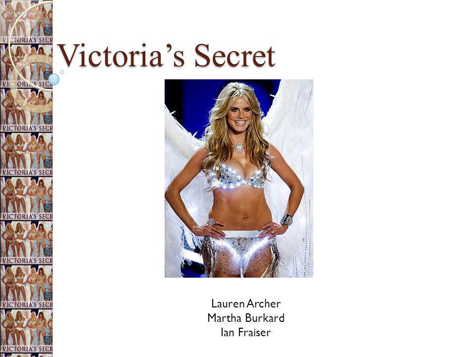 Victoria's Secret Lauren Archer Martha Burkard Ian Fraiser
