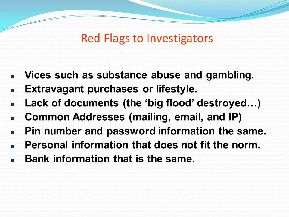 Red Flags to Investigators