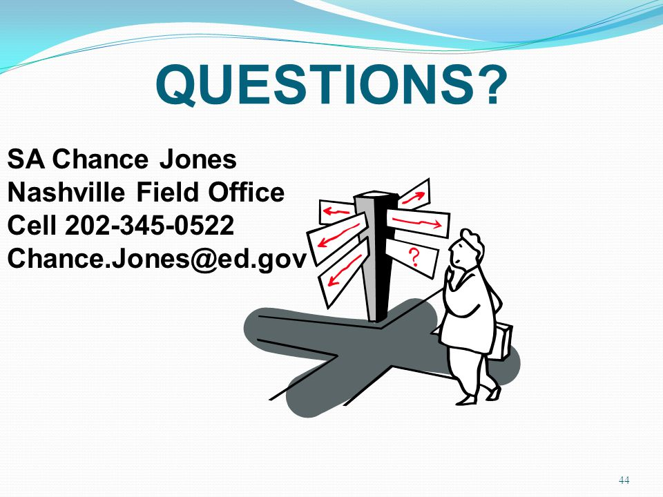 QUESTIONS SA Chance Jones Nashville Field Office Cell 202-345-0522