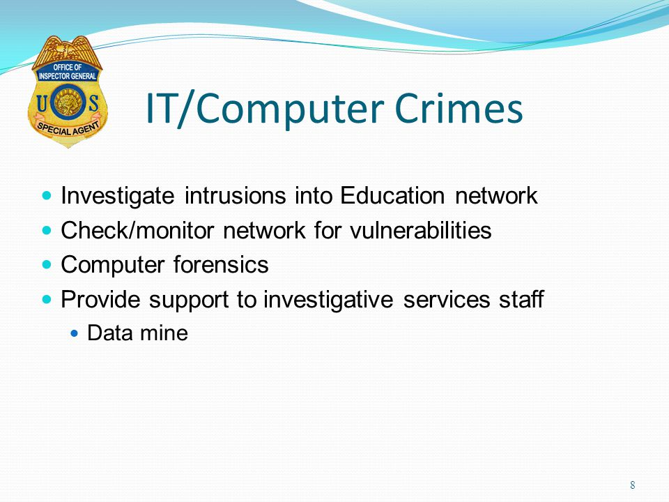IT/Computer Crimes Investigate intrusions into Education network