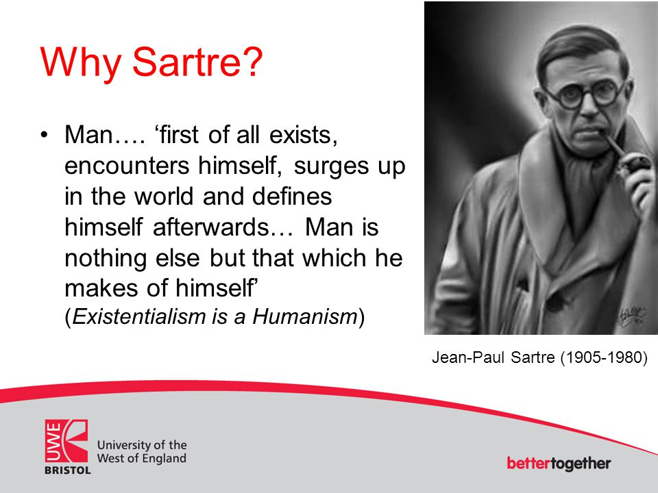 Why Sartre