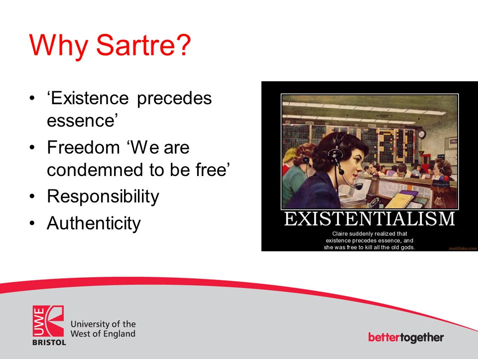 Why Sartre 'Existence precedes essence'