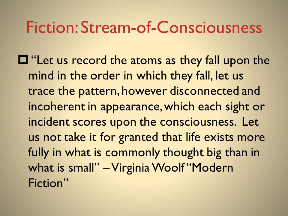 Fiction: Stream-of-Consciousness
