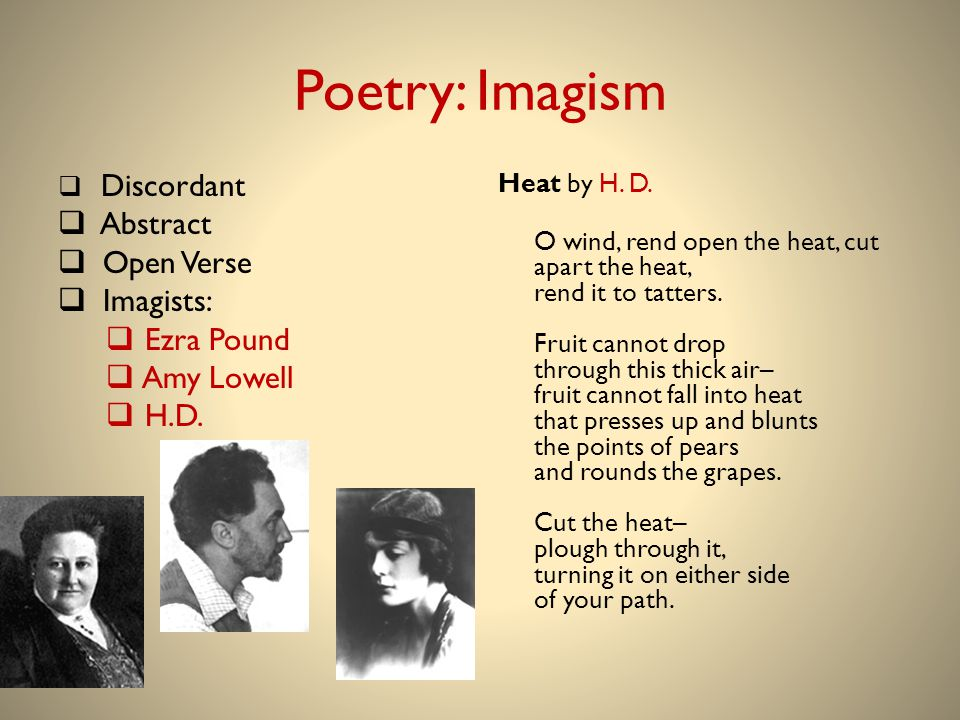 Poetry: Imagism Abstract Open Verse Imagists: Ezra Pound Amy Lowell