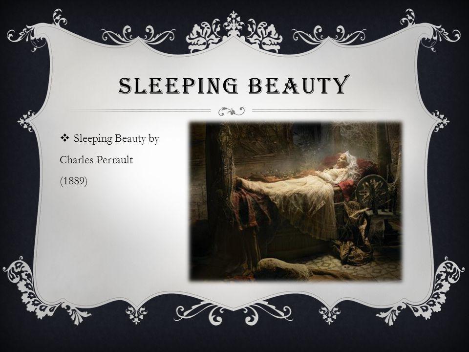 Sleeping Beauty Sleeping Beauty by Charles Perrault (1889)