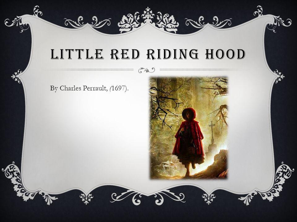 Little Red Riding Hood By Charles Perrault, (1697).