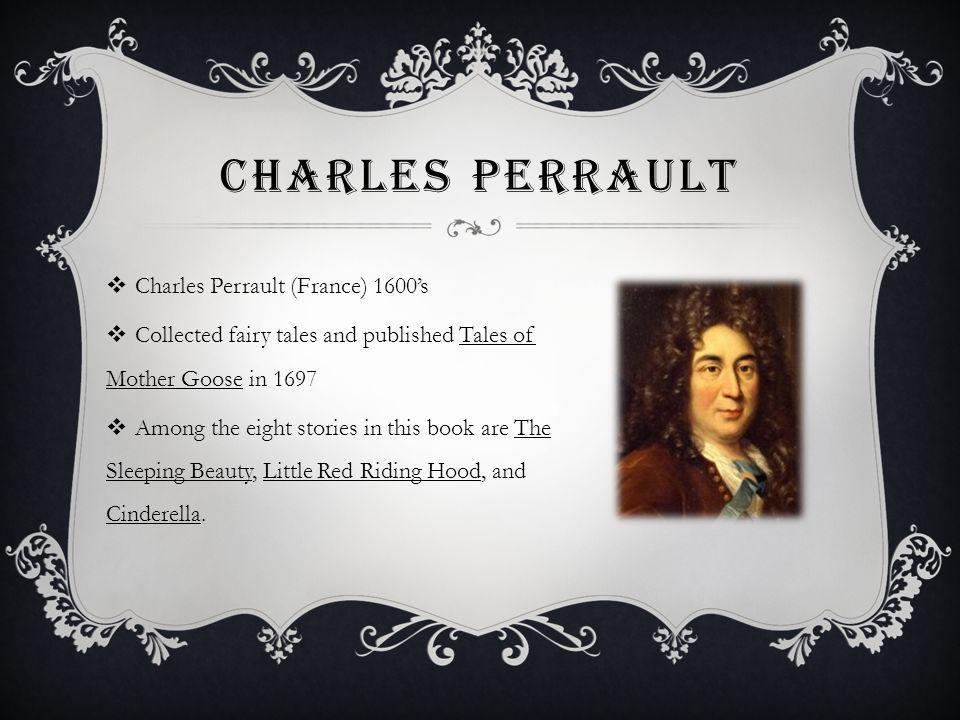 Charles Perrault Charles Perrault (France) 1600's