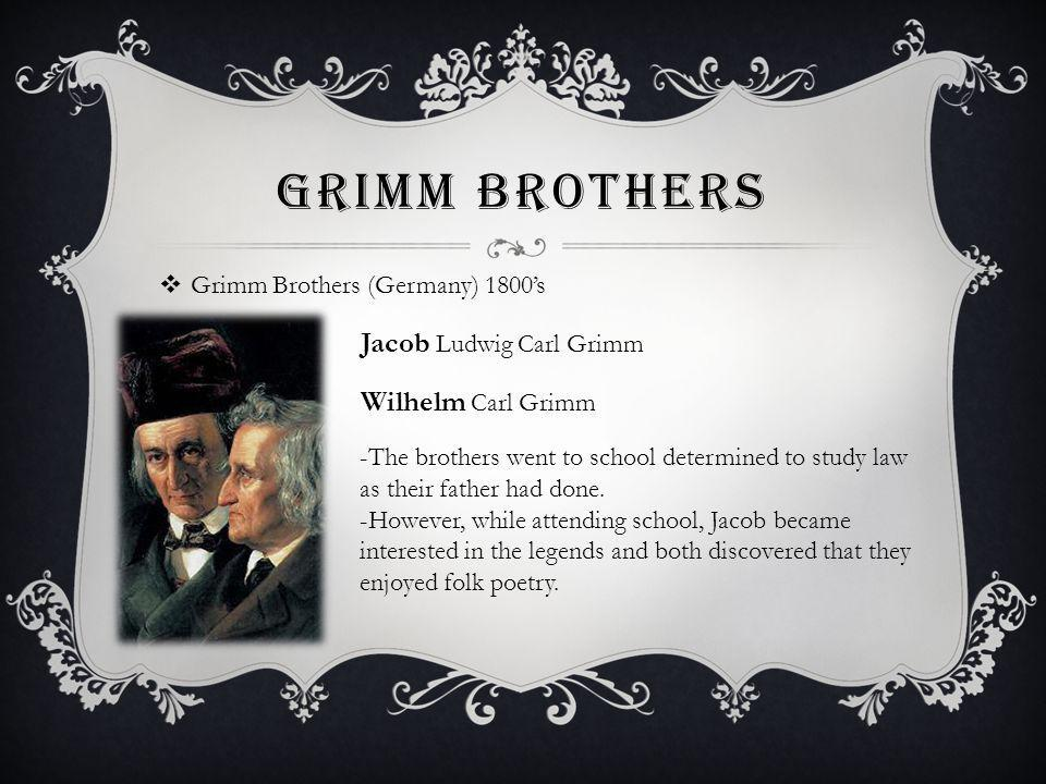 Grimm Brothers Grimm Brothers (Germany) 1800's Jacob Ludwig Carl Grimm