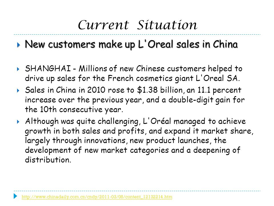 Current Situation New customers make up L Oreal sales in China