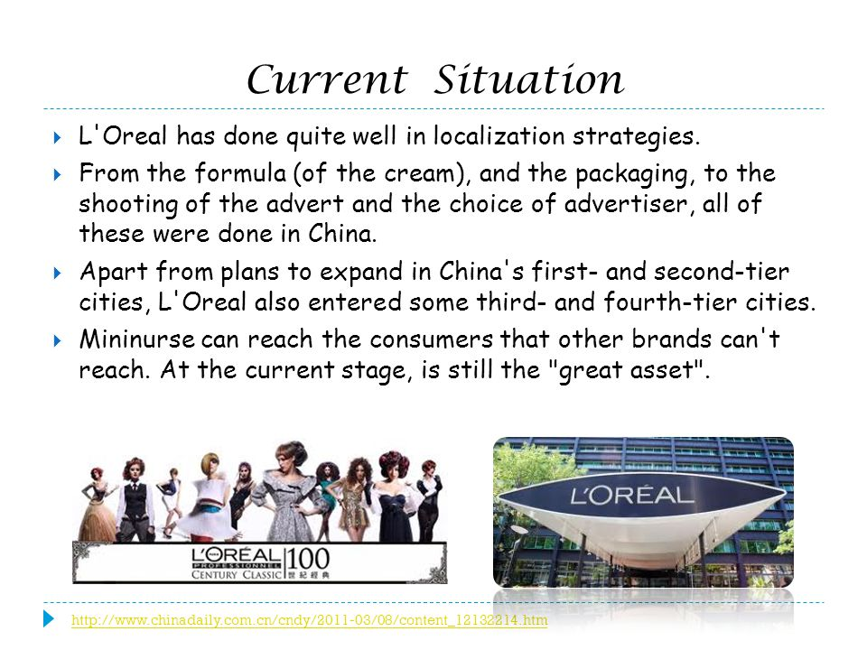 Current Situation L Oreal has done quite well in localization strategies.