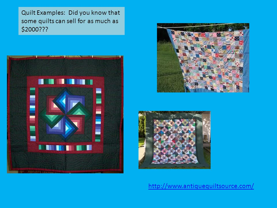 Quilt Examples: Did you know that some quilts can sell for as much as $2000