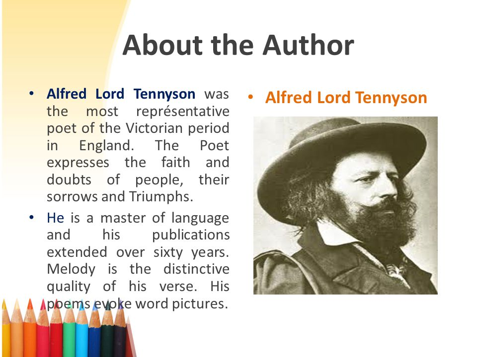 About the Author Alfred Lord Tennyson