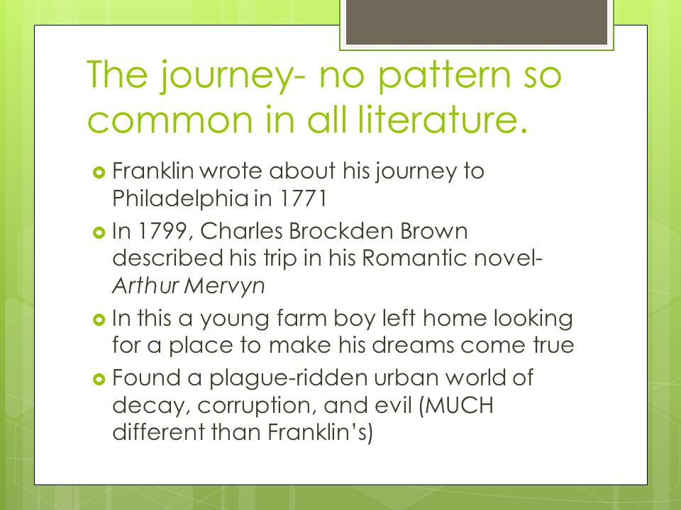 The journey- no pattern so common in all literature.