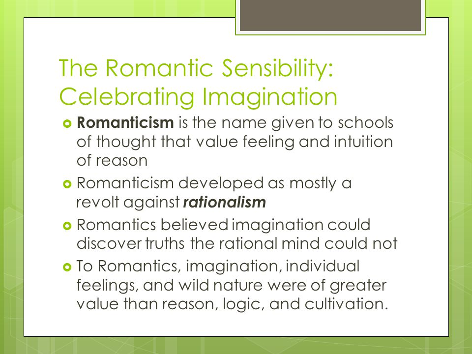 The Romantic Sensibility: Celebrating Imagination