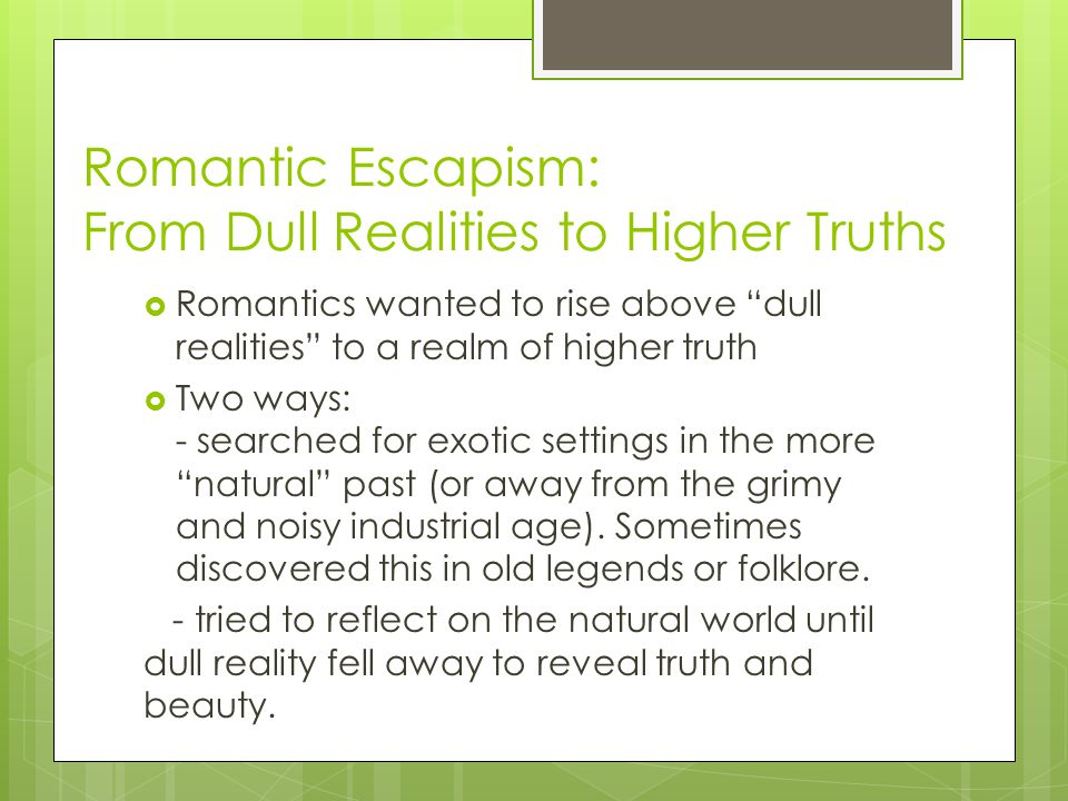 Romantic Escapism: From Dull Realities to Higher Truths