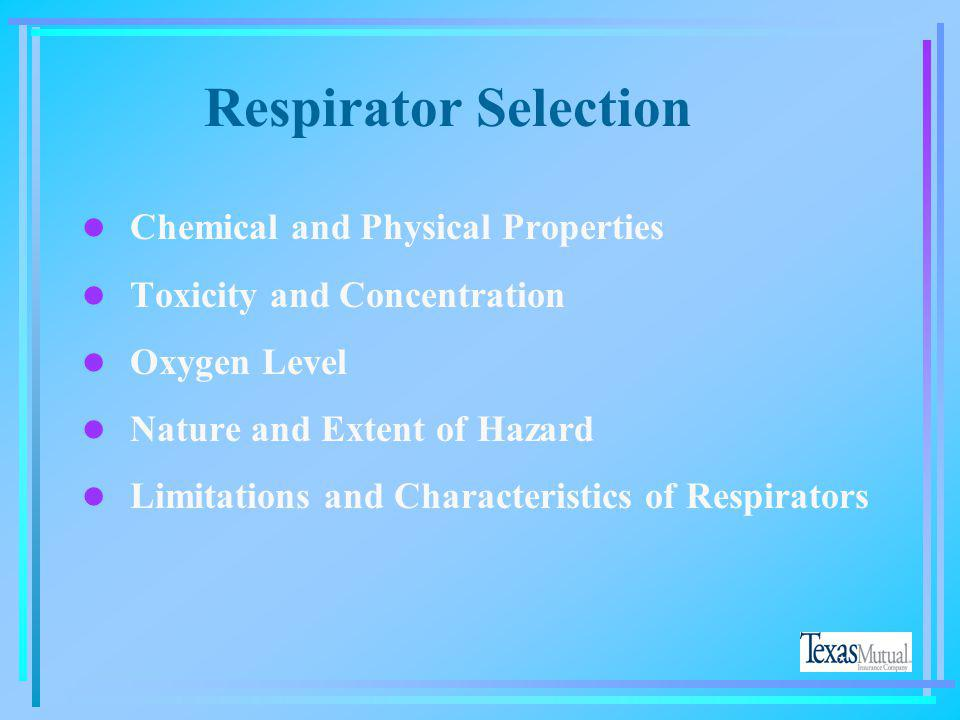 Respirator Selection Chemical and Physical Properties