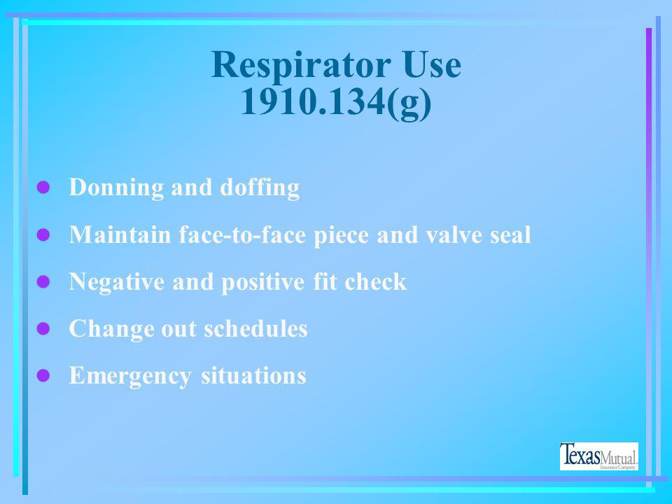 Respirator Use 1910.134(g) Donning and doffing
