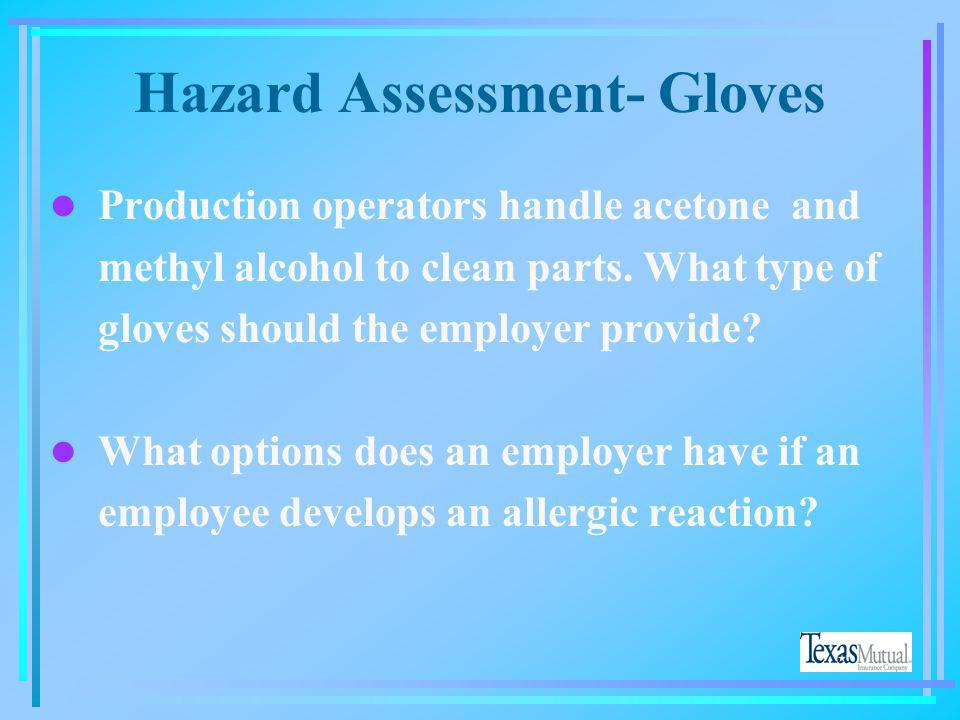 Hazard Assessment- Gloves