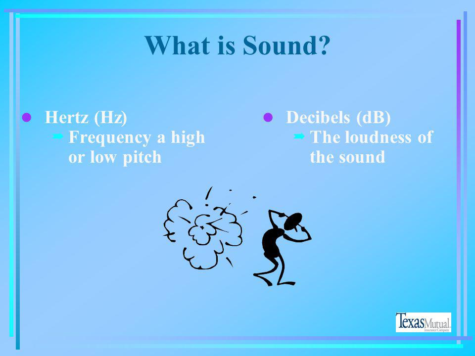 What is Sound Hertz (Hz) Frequency a high or low pitch Decibels (dB)