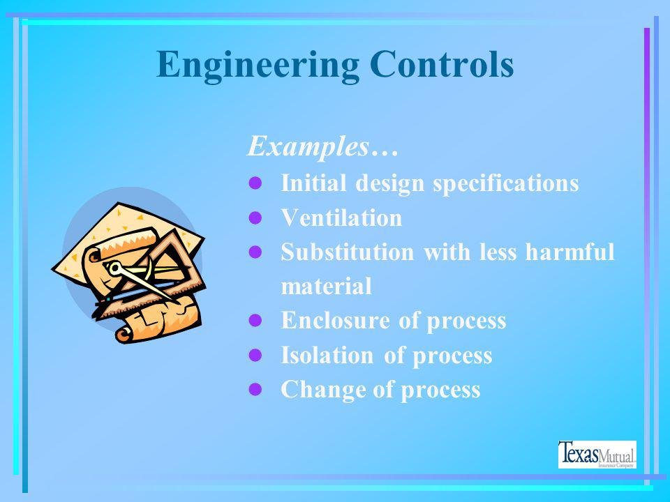 Engineering Controls Examples… Initial design specifications