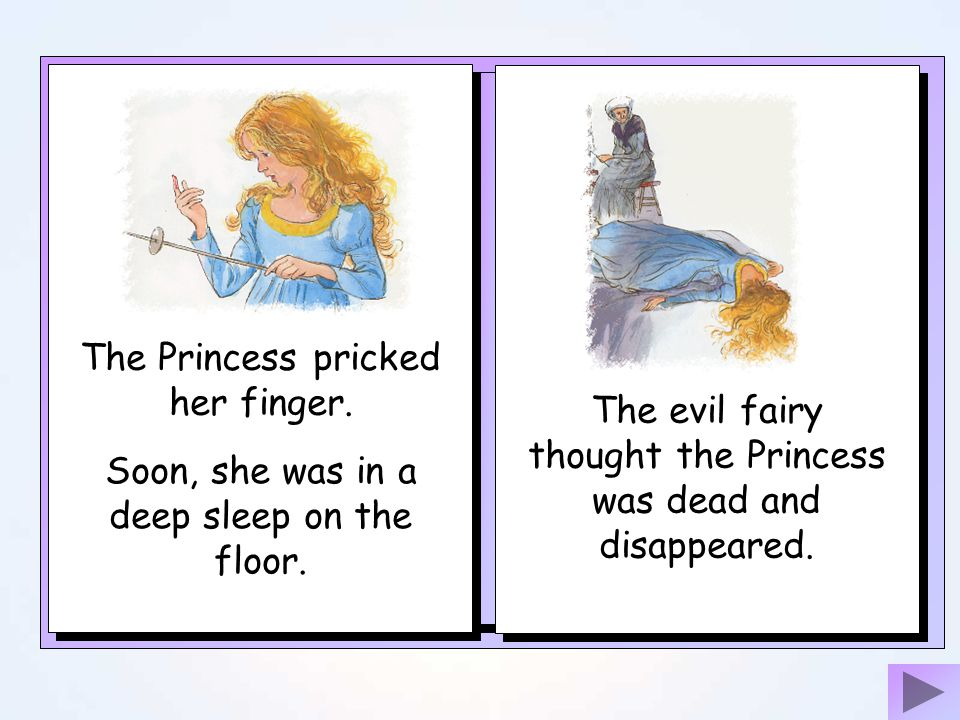 The Princess pricked her finger.