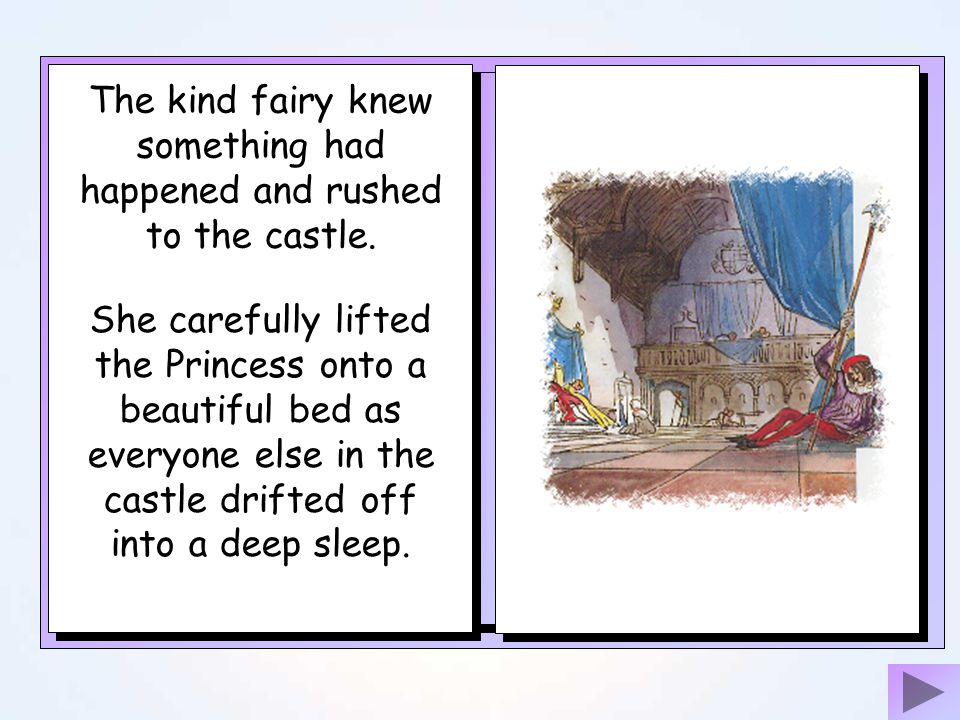 The kind fairy knew something had happened and rushed to the castle.